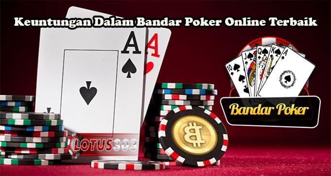 Keuntungan Dalam Bandar Poker Online Terbaik