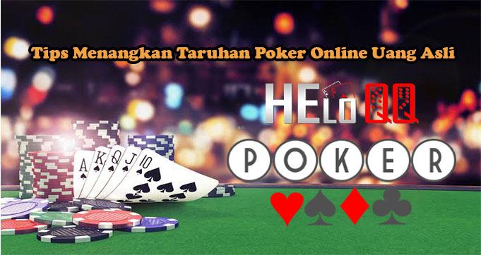 Tips Menangkan Taruhan Poker Online Uang Asli