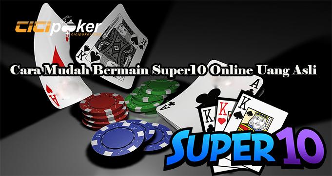 Cara Mudah Bermain Super10 Online Uang Asli
