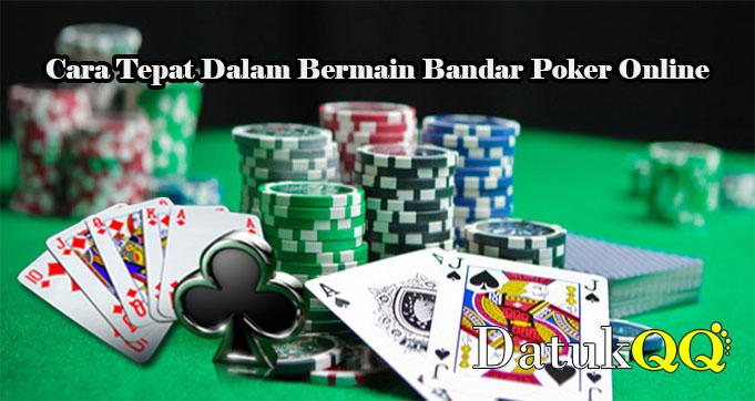 Cara Tepat Dalam Bermain Bandar Poker Online
