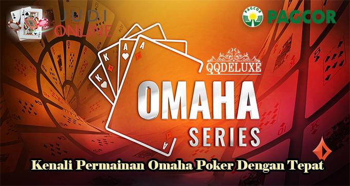 Kenali Permainan Omaha Poker Dengan Tepat